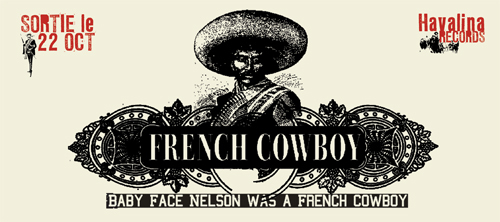 Baby Face Nelson was a French Cowboy (sorti le 22 octobre 2007)